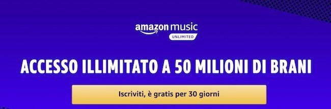 Banner Amazon Music Unlimited, premi su questa immagine per accedere alla pagina di iscrizione per trenta giorni gratuiti del servizio Amazon Music Unlimited